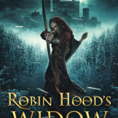 Release of 'Robin Hood's Widow' (part 2 of our Robin Hood Trilogy)