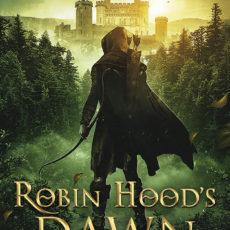 Robin Hood's Dawn (The Robin Hood Trilogy Book 1)